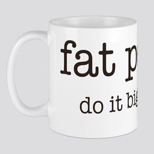 fatpeopledoitbignasty Mug