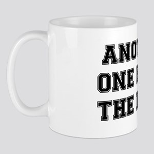 ANOTHER ONE BITES THE DUST Mug