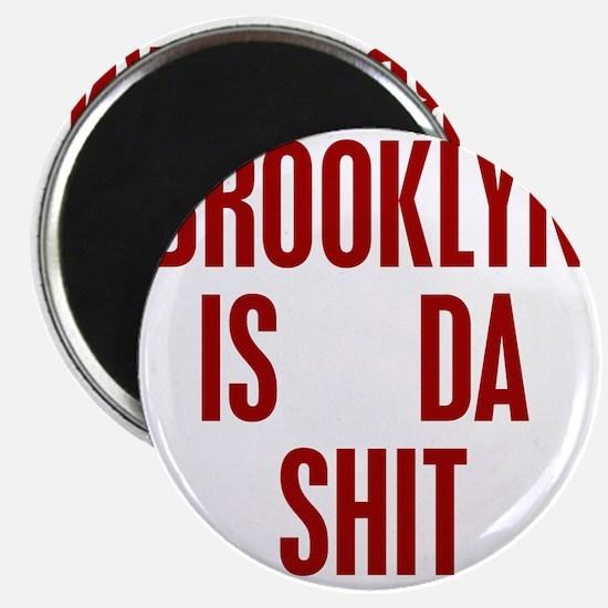 BROOKLYN_IS_DA_SH_10BY10_TRANS_RED Magnet