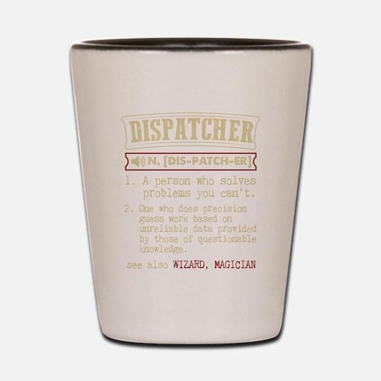 Dispatcher Funny Dictionary Term Shot Glass