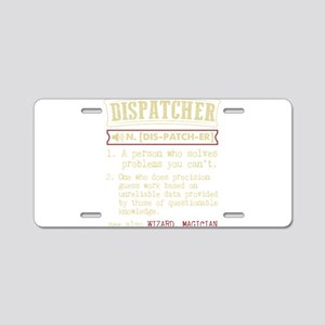 Dispatcher Funny Dictionary Aluminum License Plate