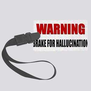 LP-warning-brake-hallucinations Large Luggage Tag