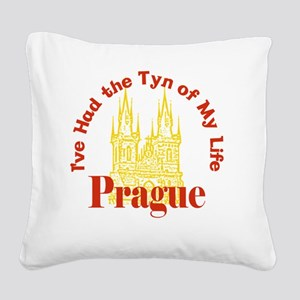 Prague - I've Had the Tyn of  Square Canvas Pillow