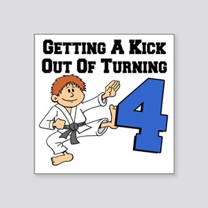 "Kick Out Of Turning 4 Square Sticker 3"" x 3"""