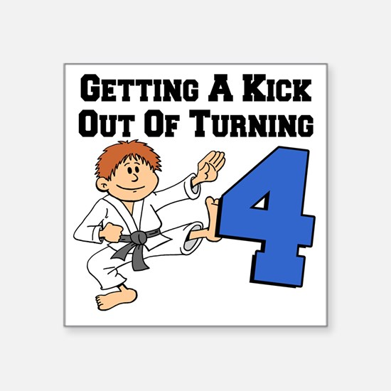 """Kick Out Of Turning 4 Square Sticker 3"""" x 3"""""""