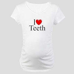 I Love Teeth Maternity T-Shirt