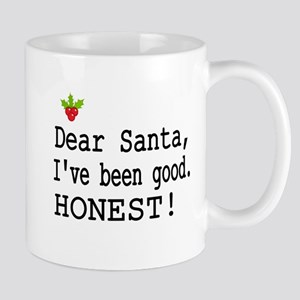 Dear Santa, Ive Been Good Mugs
