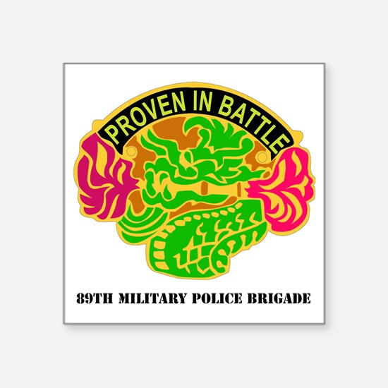 """DUI-89TH MIL PLC BDE  WITH  Square Sticker 3"""" x 3"""""""