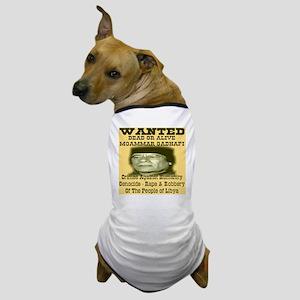 wanted_deadoralive_gadhafi_yellowed Dog T-Shirt