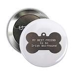 Friend Wolfhound Button
