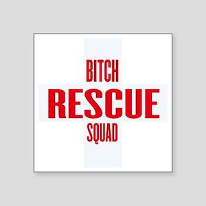"""BITCH RESCUE SQUAD Square Sticker 3"""" x 3"""""""
