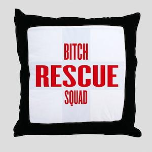 BITCH RESCUE SQUAD Throw Pillow