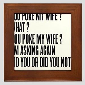 YOU POKE MY WIFE Framed Tile