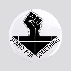"stand for something 3.5"" Button"