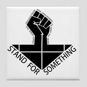stand for something Tile Coaster