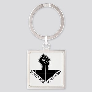 stand for something Square Keychain