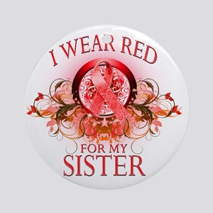 I Wear Red for my Sister (floral) Round Ornament