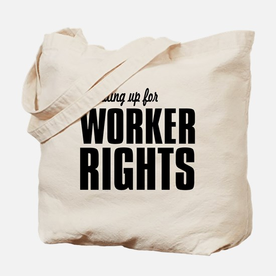Standing up for Worker Rights BLACK FONT Tote Bag
