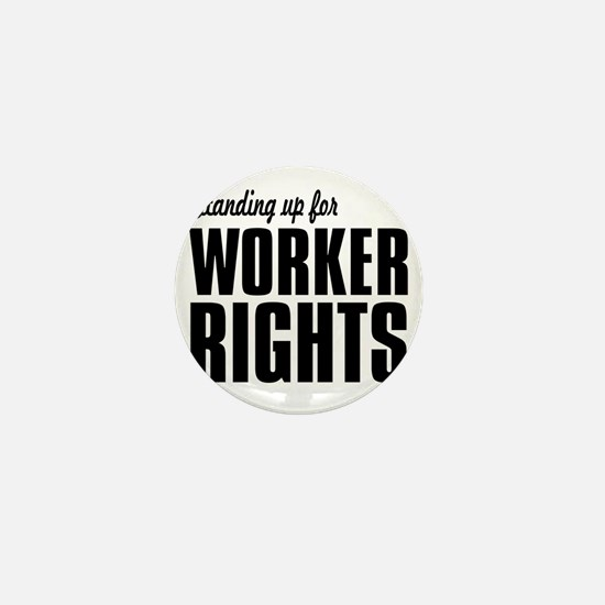 Standing up for Worker Rights BLACK FO Mini Button