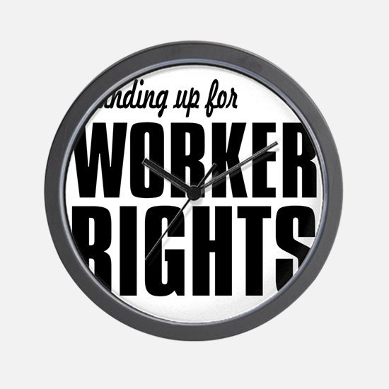 Standing up for Worker Rights BLACK FON Wall Clock