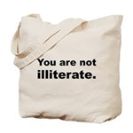 You Are Not Illiterate Funny Tote Bag