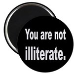You Are Not Illiterate Funny Magnet