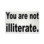 You Are Not Illiterate Funny Rectangle Magnet