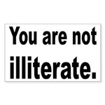 You Are Not Illiterate Funny Sticker (Rectangle)