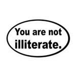You Are Not Illiterate Funny Oval Car Magnet