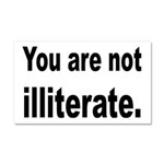 You Are Not Illiterate Funny Car Magnet 20 x 12