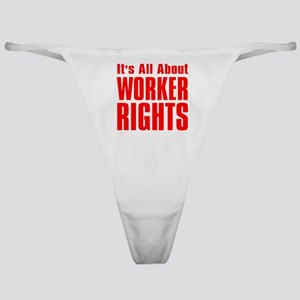 Its all about Worker Rights red  fon Classic Thong