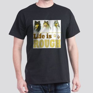Life is Rough (Collie) T-Shirt