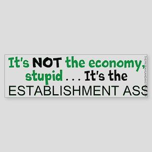 It's NOT the economy design Bumper Sticker