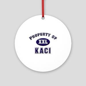 Property of kaci Ornament (Round)