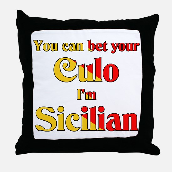 You can bet your Culo I'm Sicilian Throw Pillow