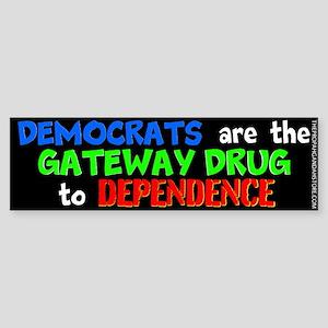 Democrats are the gateway drug Bumper Sticker