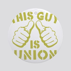 This GUy is Union-GD Round Ornament