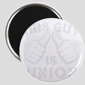 thisGUyisUNION-Wht Magnet