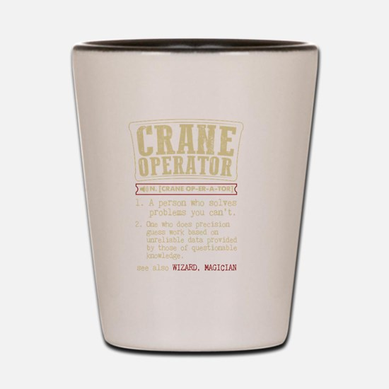 Crane Operator Funny Dictionary Term Shot Glass