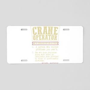 Crane Operator Funny Dictio Aluminum License Plate