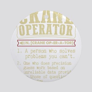 Crane Operator Funny Dictionary Ter Round Ornament