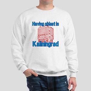 Having Oblast in Kaliningrad Sweatshirt