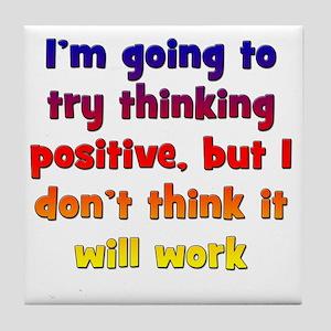 positive-thinking2 Tile Coaster