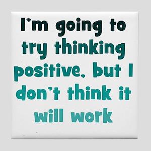 positive-thinking1 Tile Coaster