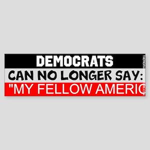 Democrats can no longer say: Bumper Sticker