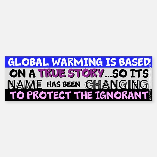 'Global Warming' is based on a Bumper Stic