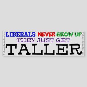 Liberals never grow up Bumper Sticker