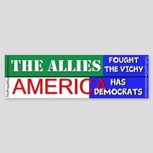 The Allies fought the Vichy Bumper Sticker