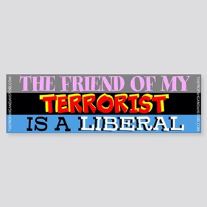 The friend of my terrorist Bumper Sticker