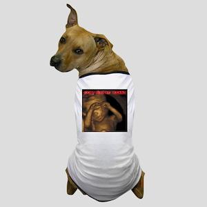 dontkillmemommy Dog T-Shirt